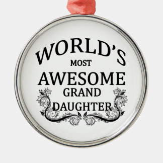 World's Most Awesome Granddaughter Silver-Colored Round Ornament