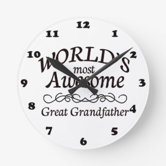 World's Most Awesome Great Grandfather Round Clock