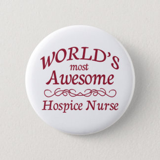 World's Most Awesome Hospice Nurse 2 Inch Round Button