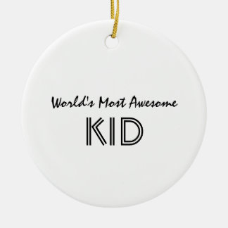 World's Most Awesome KID Ceramic Ornament