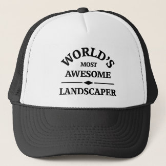 world's most awesome Landscaper Trucker Hat