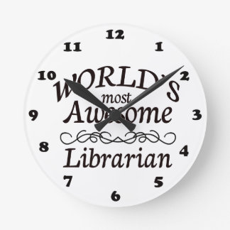World's Most Awesome Librarian Round Clock
