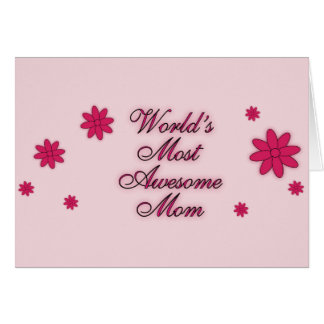 World's Most Awesome Mom Card
