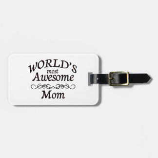 World's Most Awesome Mom Luggage Tag