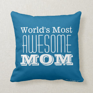 World's Most AWESOME MOM-Text Design Pillow