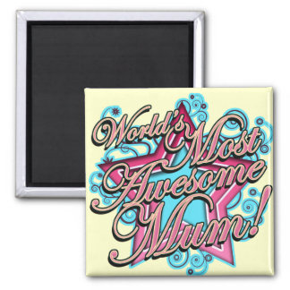 Worlds Most Awesome Mum Square Magnet