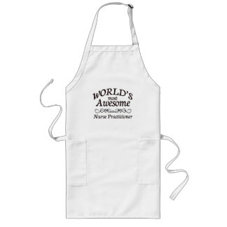 World's Most Awesome Nurse Practitioner Long Apron