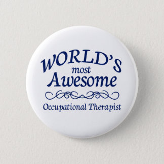 World's Most Awesome Occupational Therapist 2 Inch Round Button