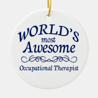 World's Most Awesome Occupational Therapist Ceramic Ornament