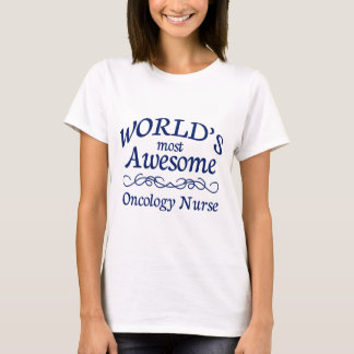 World's Most Awesome Oncology Nurse T-Shirt