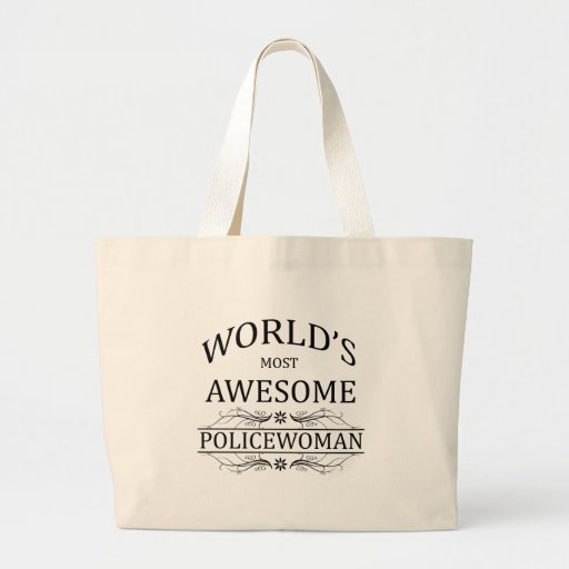 World's Most Awesome Police Woman Canvas Bags