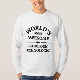 World's most awesome Radiologic Technologist Tee Shirts