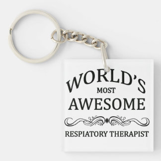 World's Most Awesome Respiratory Therapist Single-Sided Square Acrylic Keychain
