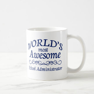 World's Most Awesome School Administrator Classic White Coffee Mug