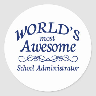 World's Most Awesome School Administrator Round Sticker
