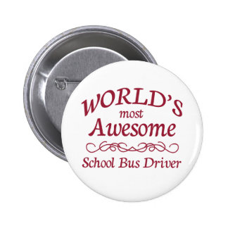 World's Most Awesome School Bus Driver 2 Inch Round Button