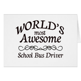 World's Most Awesome School Bus Driver Card