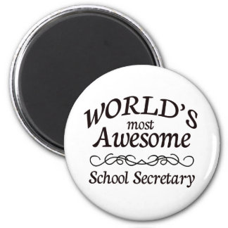 World's Most Awesome School Secretary 2 Inch Round Magnet