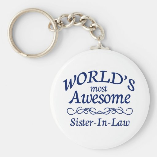 World's Most Awesome Sister-In-Law Keychains