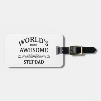 World's Most Awesome Stepdad Luggage Tag