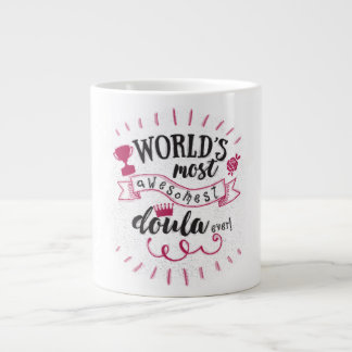 World's most awesomest doula ever. Jumbo mug. Large Coffee Mug