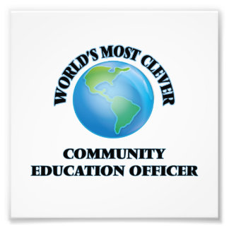 World's Most Clever Community Education Officer Photo Art