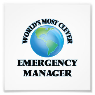 World's Most Clever Emergency Manager Art Photo