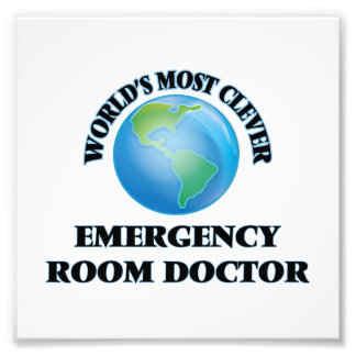 World's Most Clever Emergency Room Doctor Photo Print