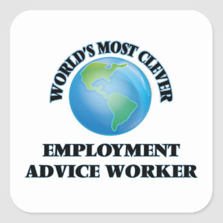 World's Most Clever Employment Advice Worker Square Stickers