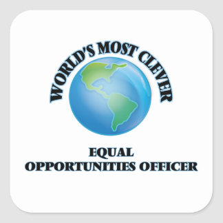 World's Most Clever Equal Opportunities Officer Square Stickers