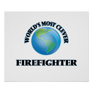 World's Most Clever Firefighter Poster
