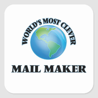 World's Most Clever Mail Maker Square Sticker