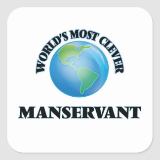 World's Most Clever Manservant Square Stickers