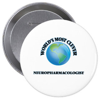 World's Most Clever Neuropharmacologist Pinback Button