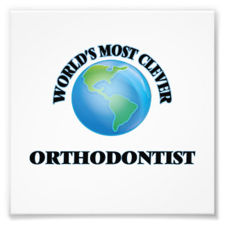 World's Most Clever Orthodontist Photo Print