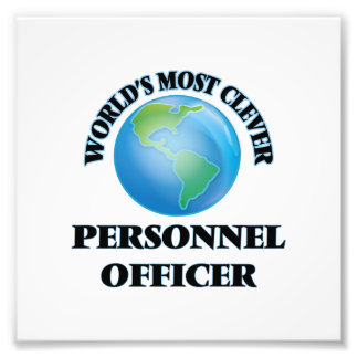 World's Most Clever Personnel Officer Photo Print