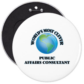 World's Most Clever Public Affairs Consultant Pinback Button