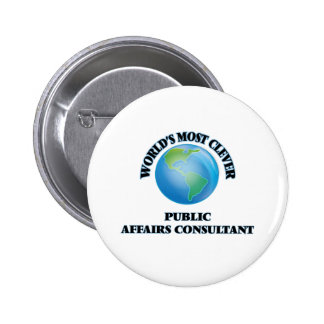 World's Most Clever Public Affairs Consultant Buttons
