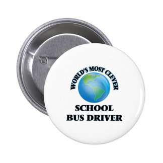 World's Most Clever School Bus Driver Pinback Button