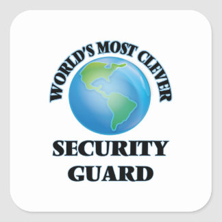 World's Most Clever Security Guard Square Sticker