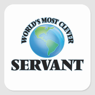 World's Most Clever Servant Square Stickers
