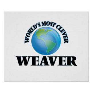 World's Most Clever Weaver Poster