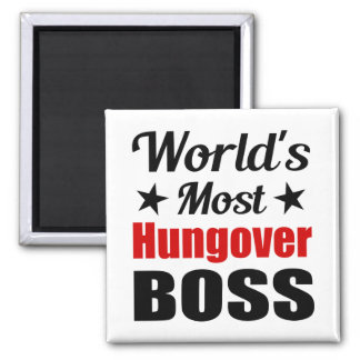 World's Most Hungover Boss Funny Drinking Square Magnet