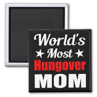 World's Most Hungover Mom Funny Drinking Fridge Magnets