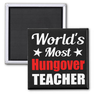 World's Most Hungover Teacher Funny Drinking Refrigerator Magnets