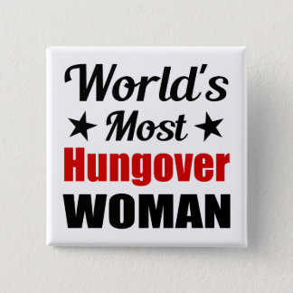 World's Most Hungover Woman Funny Drinking 2 Inch Square Button
