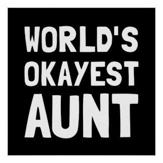 Worlds Okayest Aunt Poster