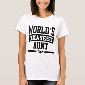 WORLD'S OKAYEST AUNT T-Shirt
