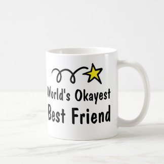 World's Okayest Best Friend Coffee Mug Gift