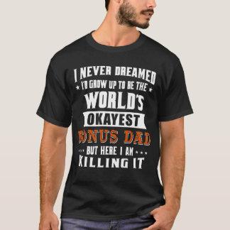 World's Okayest Bonus Dad T-Shirt
